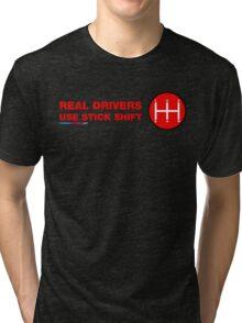 Real Drives Use Stick Shift Tri-blend T-Shirt