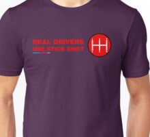 Real Drives Use Stick Shift Unisex T-Shirt