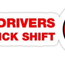 Real Drives Use Stick Shift Sticker