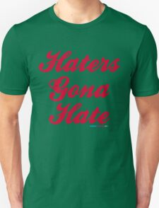 Haters Gona Hate T-Shirt