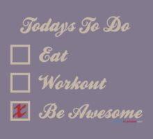 Todays To Do Eat Workout Be Awesome by CarbonClothing