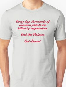 End The Violence. Eat Bacon T-Shirt