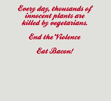 End The Violence. Eat Bacon Unisex T-Shirt