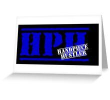 HPH- HANDPIECE HUSTLER HOODIE Greeting Card