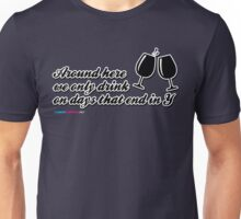 Around here we only drink on days that end in Y Unisex T-Shirt