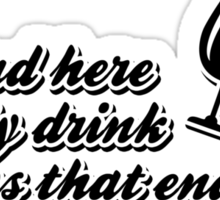 Around here we only drink on days that end in Y Sticker