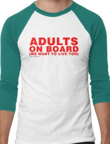 Adults On Board We Want To Live Too Men's Baseball ¾ T-Shirt