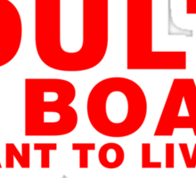 Adults On Board We Want To Live Too Sticker
