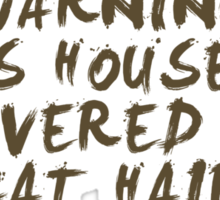 Warning This House Is Covered In Cat Hair Sticker