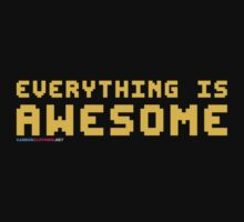Everything Is Awesome by CarbonClothing