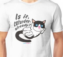 Is It Caturday Already? Unisex T-Shirt