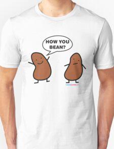 How You Bean? Unisex T-Shirt