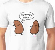 How You Bean? Unisex T-Shirt