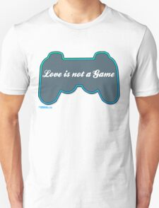 Love is not a game T-Shirt