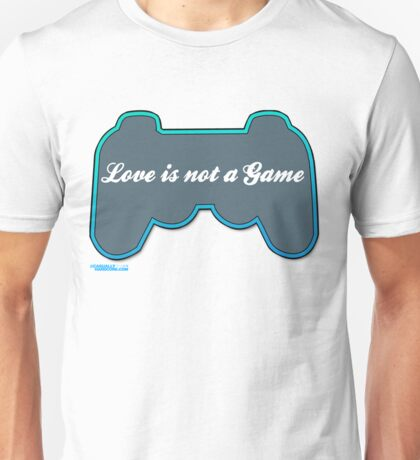 Love is not a game Unisex T-Shirt
