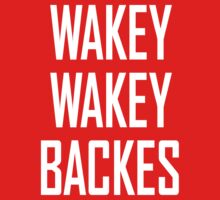 Wakey Wakey Backes T-Shirt
