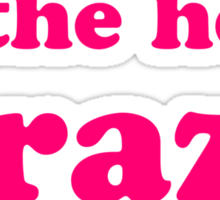 Crazy In The Head Crazy In Bed Sticker