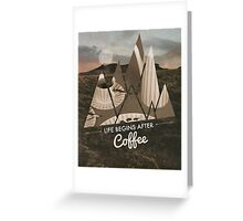 Life Begins After Coffee Greeting Card