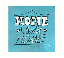 Home Sweet Home - Blue Art Print