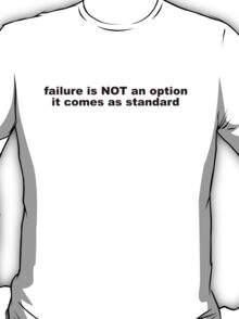 Funny Failure Slogan T-Shirt