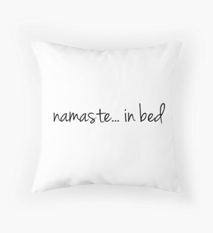 namaste... in bed Throw Pillow