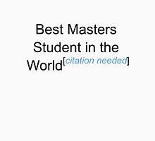 Best Masters Student in the World - Citation Needed! Women's Relaxed Fit T-Shirt