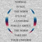 Normal is not the norm by Egery