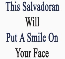 This Salvadoran Will Put A Smile On Your Face  by supernova23