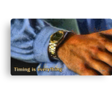 Timing is everything Canvas Print