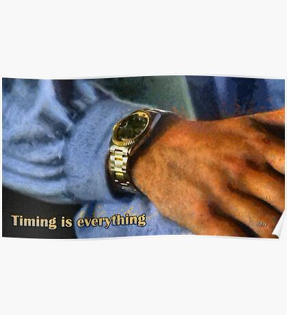 Timing is everything Poster