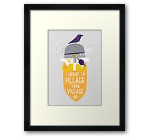 Pillage Framed Print