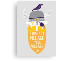 Pillage Canvas Print