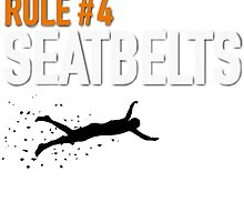 RULE #4 SEATBELTS by EllishiaFrancis
