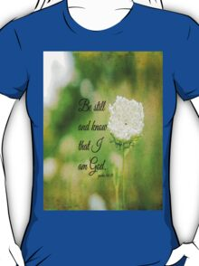 Psalm 46 Be Still and Know T-Shirt