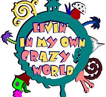 living in my own crazy world by MarkusTheLion
