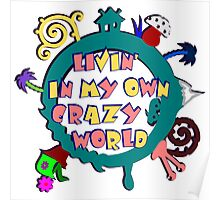 living in my own crazy world Poster