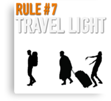 RULE #7 TRAVEL LIGHT Canvas Print