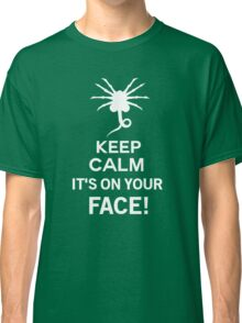 Keep Calm it's on your face! - Alien Inspired Classic T-Shirt