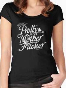 I be that PRETTY MOTHERFUCKER Women's Fitted Scoop T-Shirt