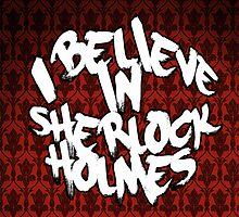 I believe in sherlock holmes by Fenlaf
