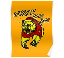 Winnie the Grizzly Pooh Bear Poster