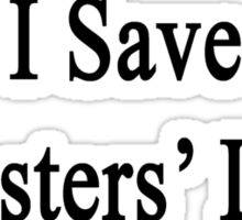 I Save Hamsters' Lives  Sticker