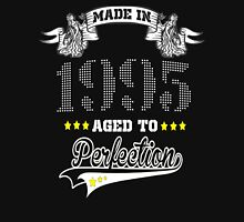 made in 1995-aged to perfection Unisex T-Shirt