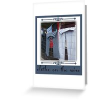 clothes on the wire Greeting Card