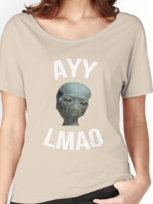 Ayy Lmao - Black / Dark Women's Relaxed Fit T-Shirt