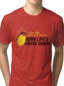 Burn life house Down Tri-blend T-Shirt