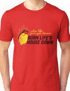 Burn life house Down Unisex T-Shirt