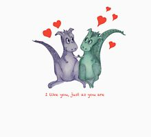 I like you, just as you are. Dragon friends T-Shirt