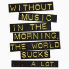 Without Music by eatsleepbreathe