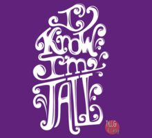 Tall N Curly - I know I'm tall / White by tallncurly